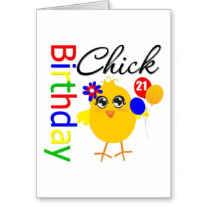 birthday_chick_21_years_old_cards-r206dd14fcc2c412a83cd55a51150c594 ...
