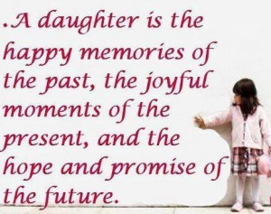 daughter is the happy memories of the past, the joyful moments of ...