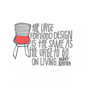 Harry Bertoia Lisa Congdon Illustrated Quote Good Design Inspiring ...