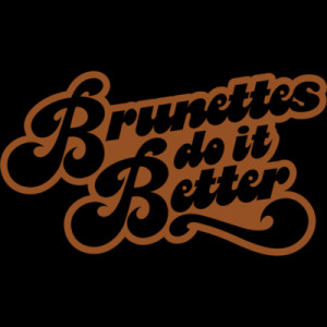 Home > Best Sellers > BRUNETTES DO IT BETTER-FUNNY