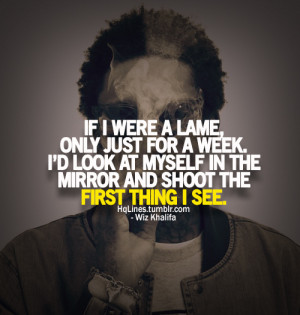 hqlines, quotes, sayings, swag, wiz khalifa
