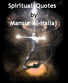 ... Quotes, Al-Hallaj Quotes, Mansur Al-Hallaj Spiritual Quotes, I am God