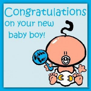 Congratulations On Your New Baby Boy - Baby Quote