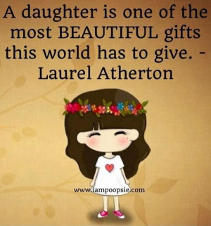 Daughter quotes, sayings, wisdom, best, beauty