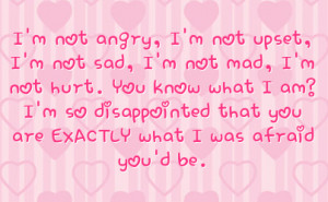 you know what i am i m so disappointed that you are exactly what i was ...