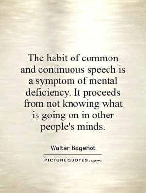 The habit of common and continuous speech is a symptom of mental ...