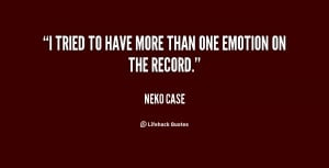 quote-Neko-Case-i-tried-to-have-more-than-one-69520.png