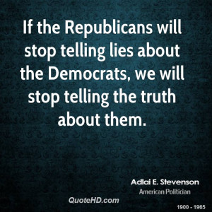 Republicans will stop telling lies about the Democrats, we will stop ...