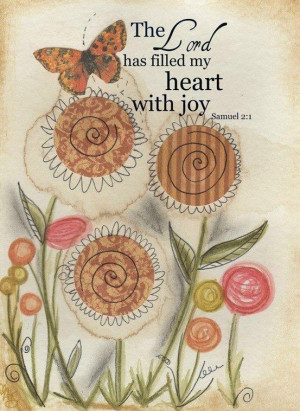 The lord Has Filled My Heart With Joy - Joy Quotes