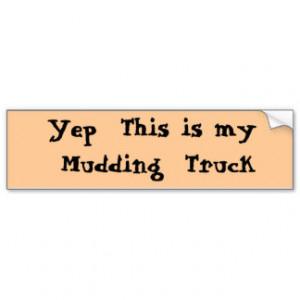 Redneck Bumper Stickers Quotes Undo. yep this is my mudding