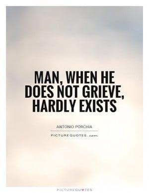 Grief Quotes Antonio Porchia Quotes