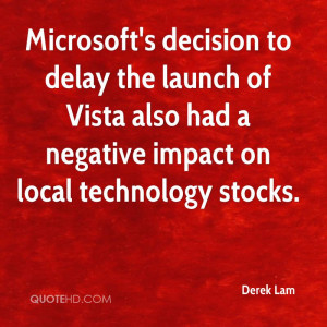 ... launch of Vista also had a negative impact on local technology stocks
