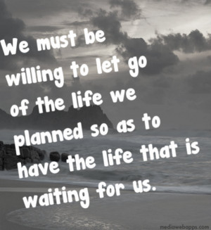 Letting Go Of Anger And Resentment Quotes We must be willing to let go