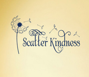 Dandelion wall decal with Scatter Kindness wall quote and blowing ...