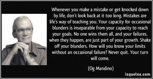 Whenever you make a mistake or get knocked down by life, don't look ...