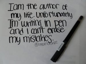 ... life. Unfortunately I'm writing in pen and I can't erase my mistakes