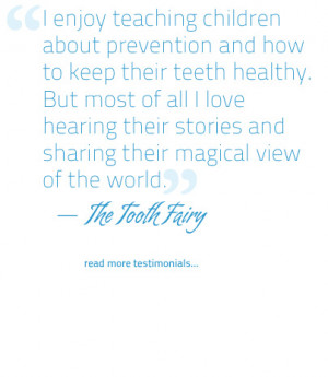 The Tooth Fairy quote, Office manager Cipes Pediatric Dentistry ...