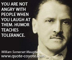 Humor quotes - You are not angry with people when you laugh at them ...