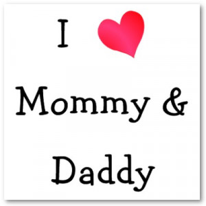 mother-and-father-quotes-i_love_mommy_daddy_.jpg