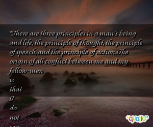 there are three principle s in a man s being and life the principle of ...