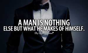 Romantic Quotes - A man is nothing else but what he makes of himself