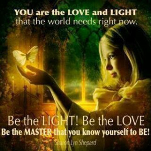 Quote Be the light be the love