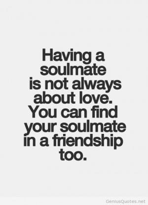 ... soulmate quotes best friend quotes quotes quote about soul mate what