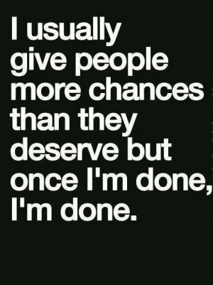 always blame. I'm done trying and it's not good enough. I'm done being ...