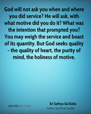 God will not ask you when and where you did service? He will ask, with ...