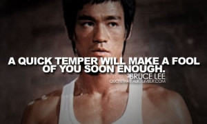 quick temper will make fool
