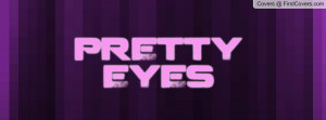 PRETTY EYES Profile Facebook Covers