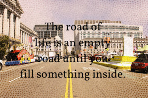 quotes about life the road of life Quotes about Life Quote 79 : The ...