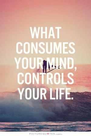 Mind Quotes Control Quotes