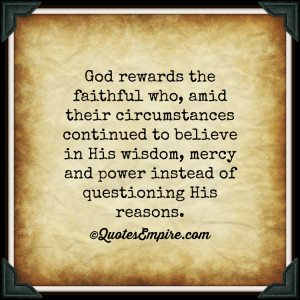 God rewards the faithful who, amid their circumstances continued to ...