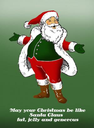 Funny Christmas card with fat Santa: May your Christmas be like Santa ...