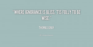 Go Back > Gallery For > Ignorance Is Bliss Quotes