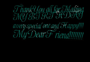 Quotes Picture: thank you all for making my birthday a very special ...