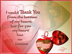 Would Thank You From the Bottom Of My Heart