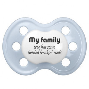 funny_family_quotes_baby_boy_pacifiers_humor_gifts ...