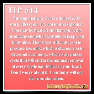 mothers: You're doing God's work. Bless you. Try not to stress ...