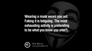 Wearing a mask wears you out. Faking it is fatiguing. The most ...