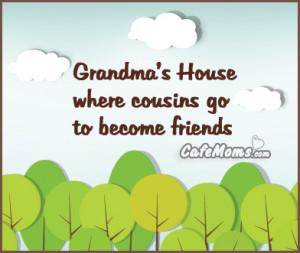 Grandmas House Where Cousins Go to Become Friends Facebook Graphic