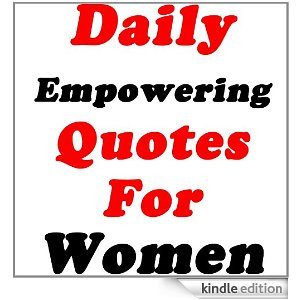 Empowering Quotes For Women [Kindle Edition]