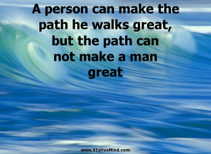 ... can not make a man great - Diogenes of Sinope Quotes - StatusMind.com