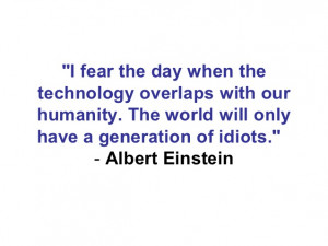 albert einstein technology quotes idiots