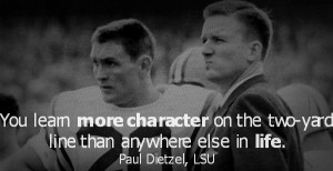 You learn more character on the two yard line