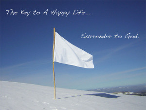 The Key to A Happy Life: Surrender to God