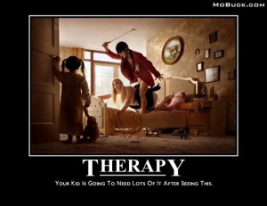 Psychotherapy - Therapy for Psychos?