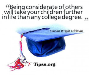 Graduation Quote ~ Being Considerate of others will take your children ...