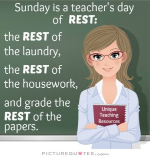 sunday-is-a-teachers-day-of-rest-the-rest-of-the-laundry-the-rest-of ...
